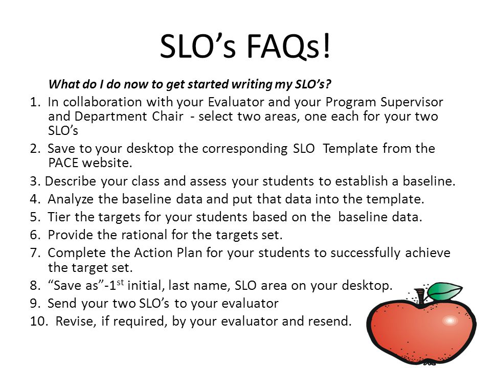 SLO's FAQs. What do I do now to get started writing my SLO's.
