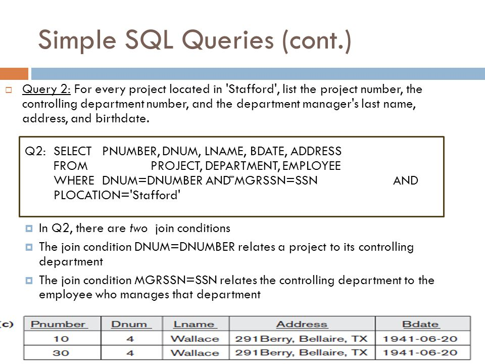 Simple SQL Queries (cont.) Slide 8-24  Query 1: Retrieve the name and address of all employees who work for the Research department.