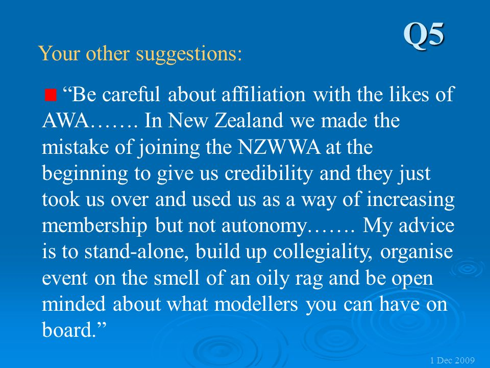 Q5 Your other suggestions: Be careful about affiliation with the likes of AWA…….