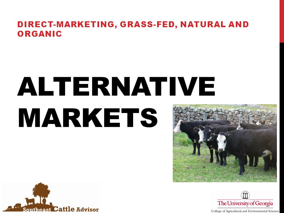 ALTERNATIVE MARKETS DIRECT-MARKETING, GRASS-FED, NATURAL AND ORGANIC