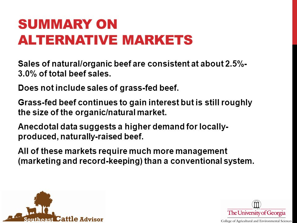 SUMMARY ON ALTERNATIVE MARKETS Sales of natural/organic beef are consistent at about 2.5%- 3.0% of total beef sales.