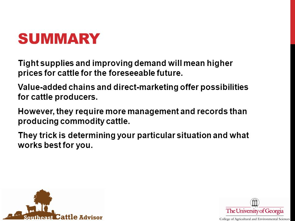 SUMMARY Tight supplies and improving demand will mean higher prices for cattle for the foreseeable future.