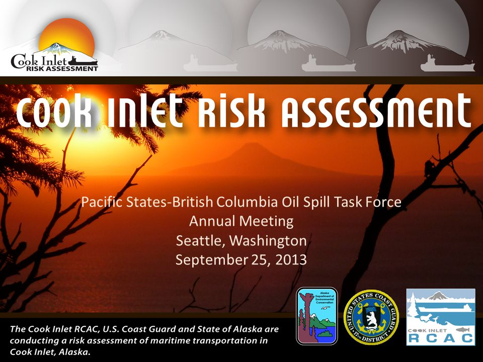 Pacific States-British Columbia Oil Spill Task Force Annual Meeting Seattle, Washington September 25, 2013
