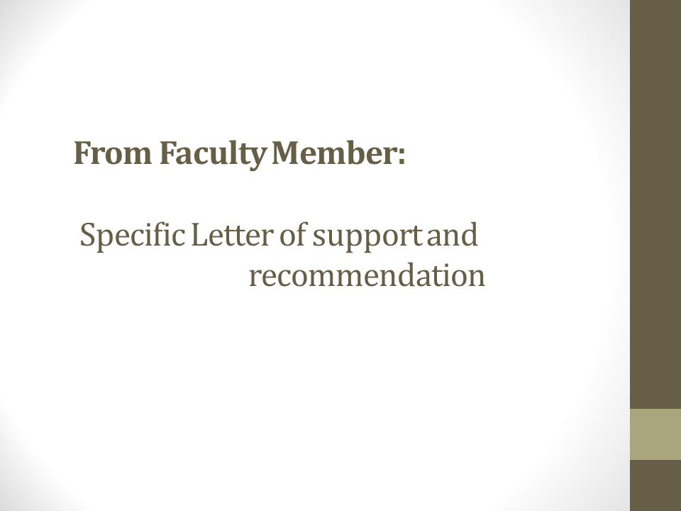 From Faculty Member: Specific Letter of support and recommendation