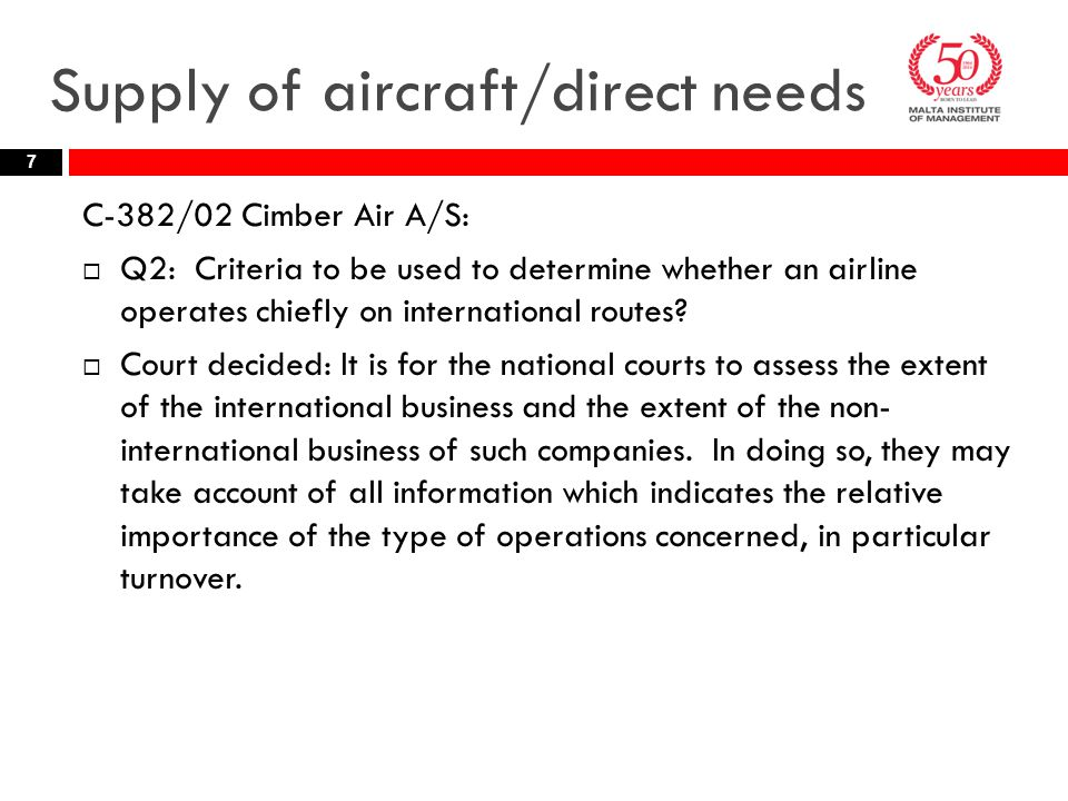 Supply of aircraft/direct needs C-382/02 Cimber Air A/S:  Q2: Criteria to be used to determine whether an airline operates chiefly on international routes.