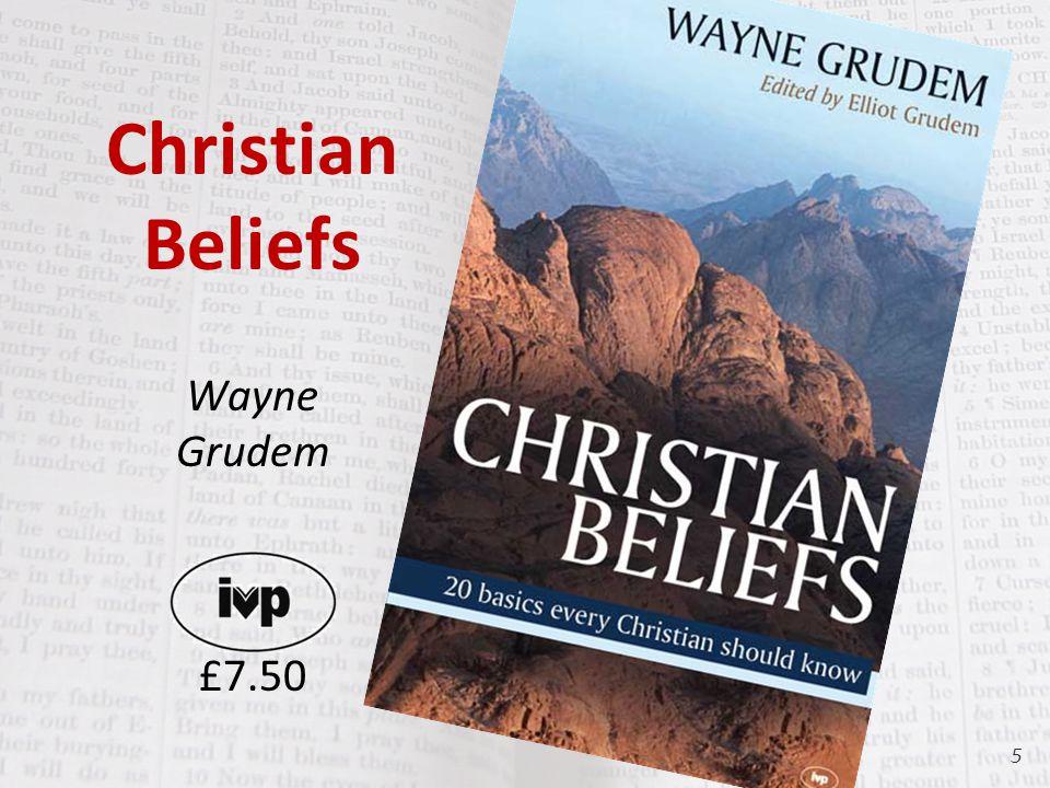 Christian Beliefs Wayne Grudem £7.50 5