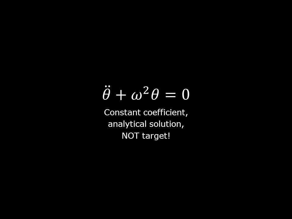 Constant coefficient, analytical solution, NOT target!