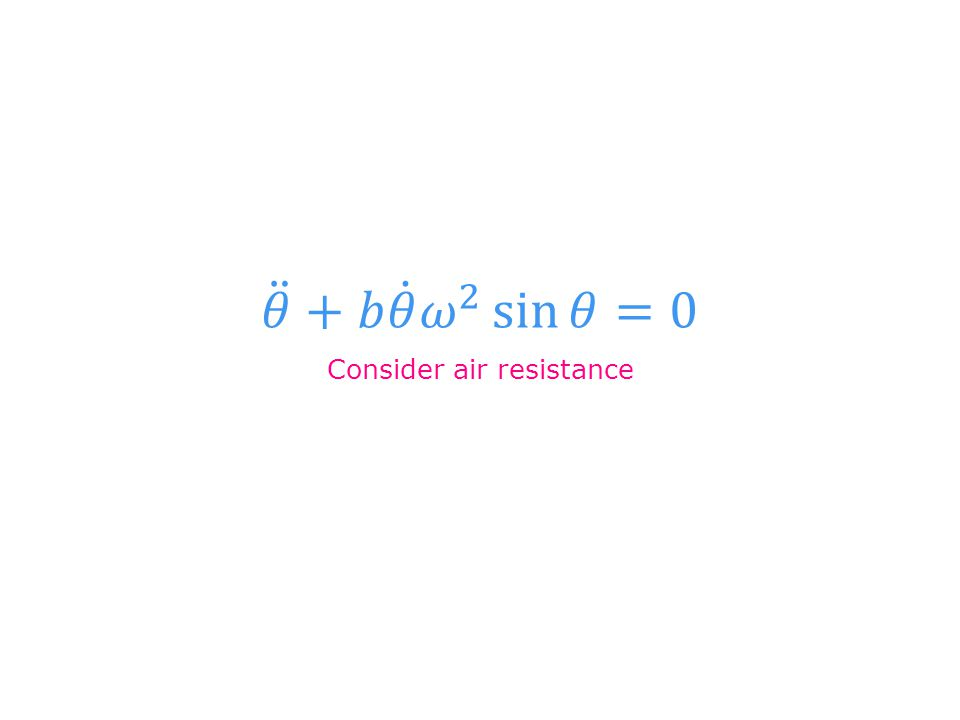 Consider air resistance