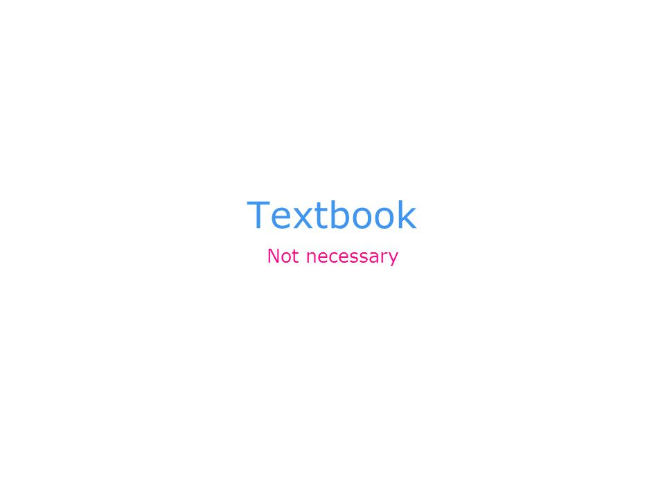 Textbook Not necessary