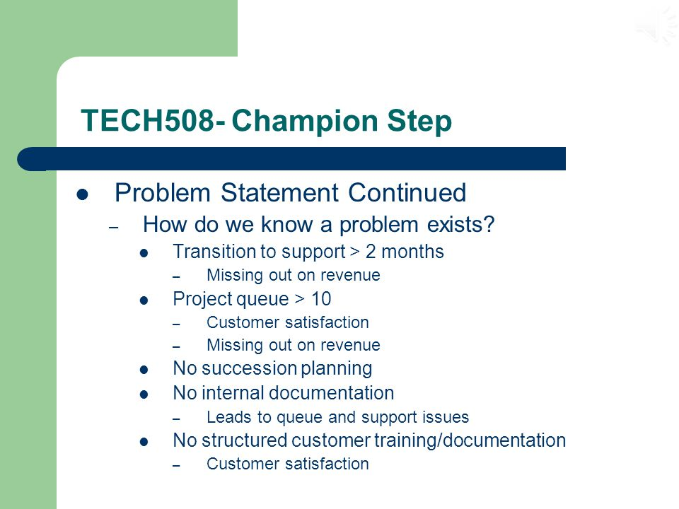 TECH508- Champion Step Problem Statement – What is the problem.