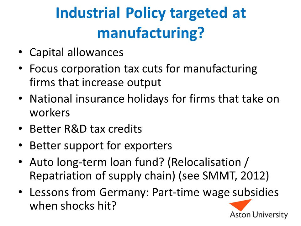 Industrial Policy targeted at manufacturing.