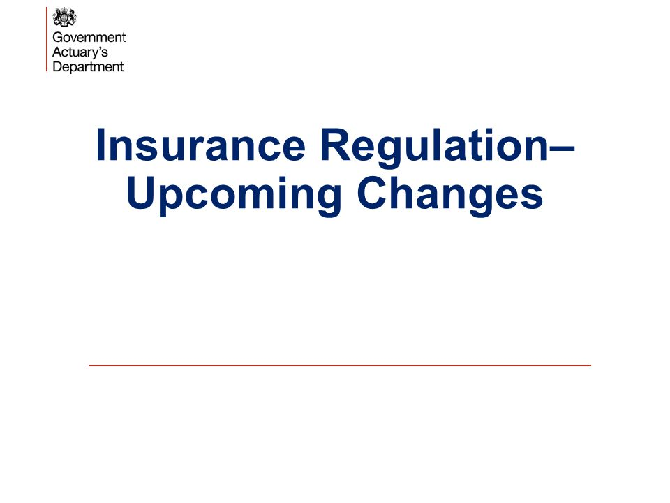 Insurance Regulation– Upcoming Changes
