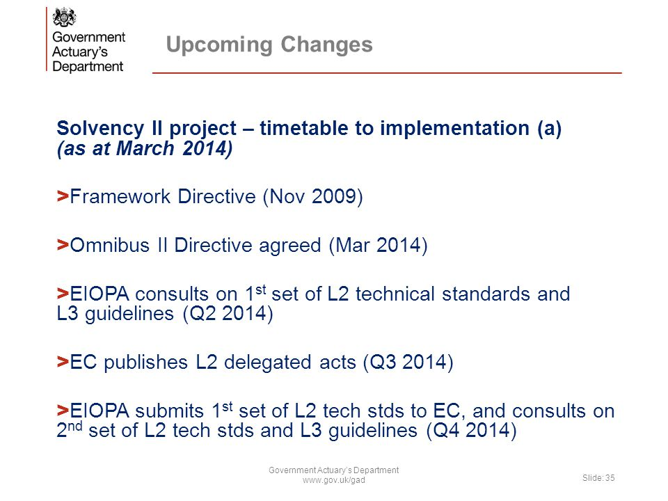 Upcoming Changes Solvency II project – timetable to implementation (a) (as at March 2014) > Framework Directive (Nov 2009) > Omnibus II Directive agre