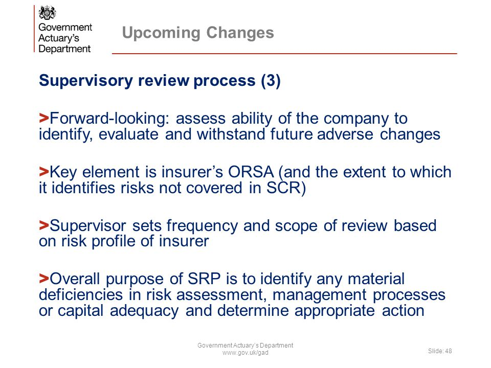 Upcoming Changes Supervisory review process (3) > Forward-looking: assess ability of the company to identify, evaluate and withstand future adverse ch