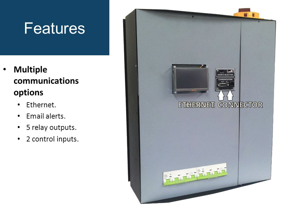 Features Multiple communications options Ethernet.  alerts. 5 relay outputs. 2 control inputs.