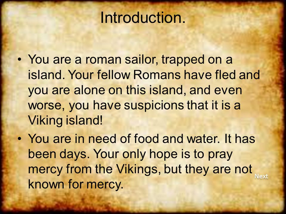 Introduction.You are a roman sailor, trapped on a island.