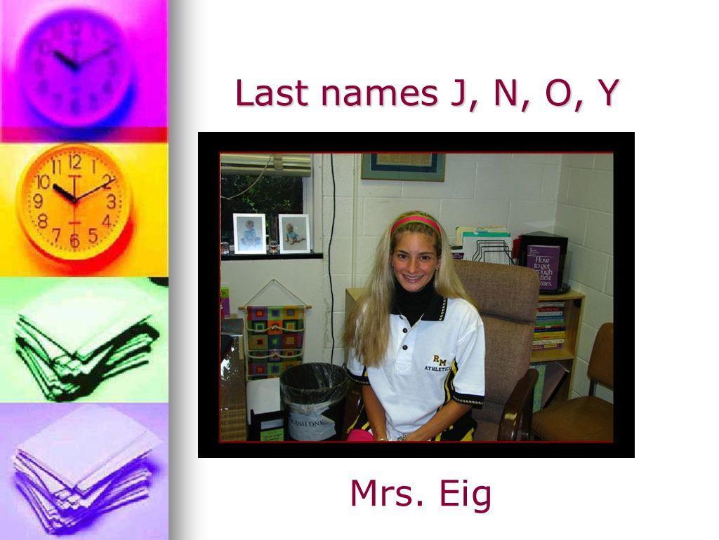 Last names J, N, O, Y Last names J, N, O, Y Mrs. Eig