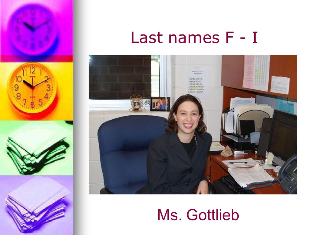 Last names F - I Ms. Gottlieb