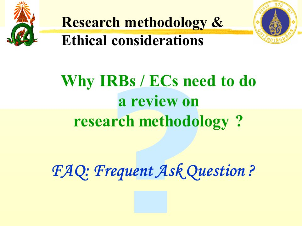 Research methodology & Ethical considerations .FAQ: Frequent Ask Question .