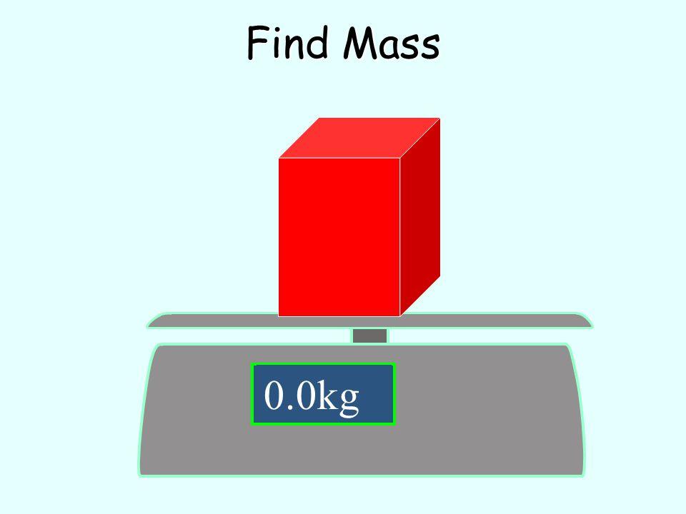 Find Mass 12.0 kg 0.0kg