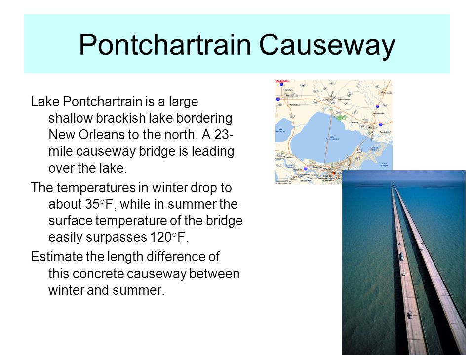 Pontchartrain Causeway Lake Pontchartrain is a large shallow brackish lake bordering New Orleans to the north.