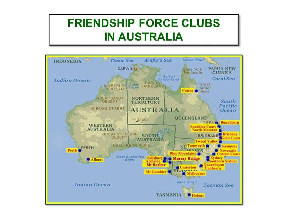 FRIENDSHIP FORCE CLUBS IN AUSTRALIA FRIENDSHIP FORCE CLUBS IN AUSTRALIA