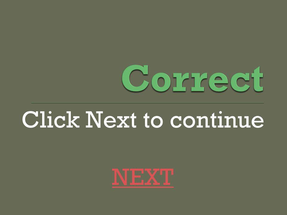 Click Next to continue NEXT