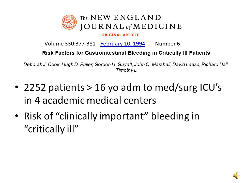 Risk Factors for Gastrointestinal Bleeding in Critically Ill Patients Deborah J.