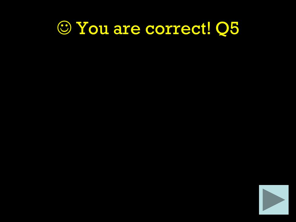 You are correct! Q5