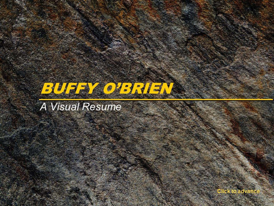 BUFFY O'BRIEN A Visual Resume Click to advance