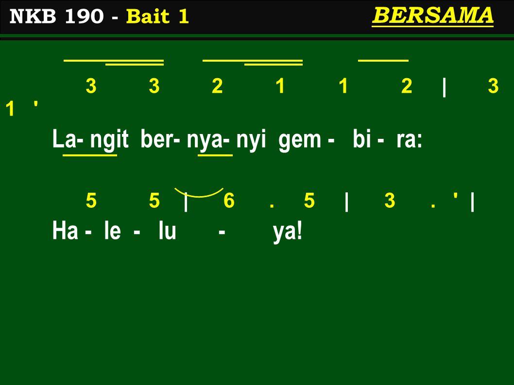 3 3 2 1 1 2 | 3 1 La- ngit ber- nya- nyi gem - bi - ra: 5 5 | 6.