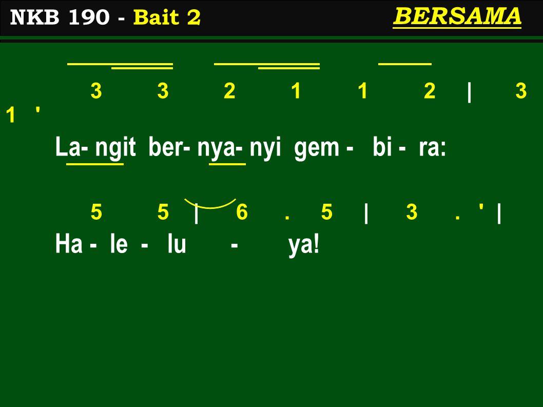 3 3 2 1 1 2   3 1 La- ngit ber- nya- nyi gem - bi - ra: 5 5   6.