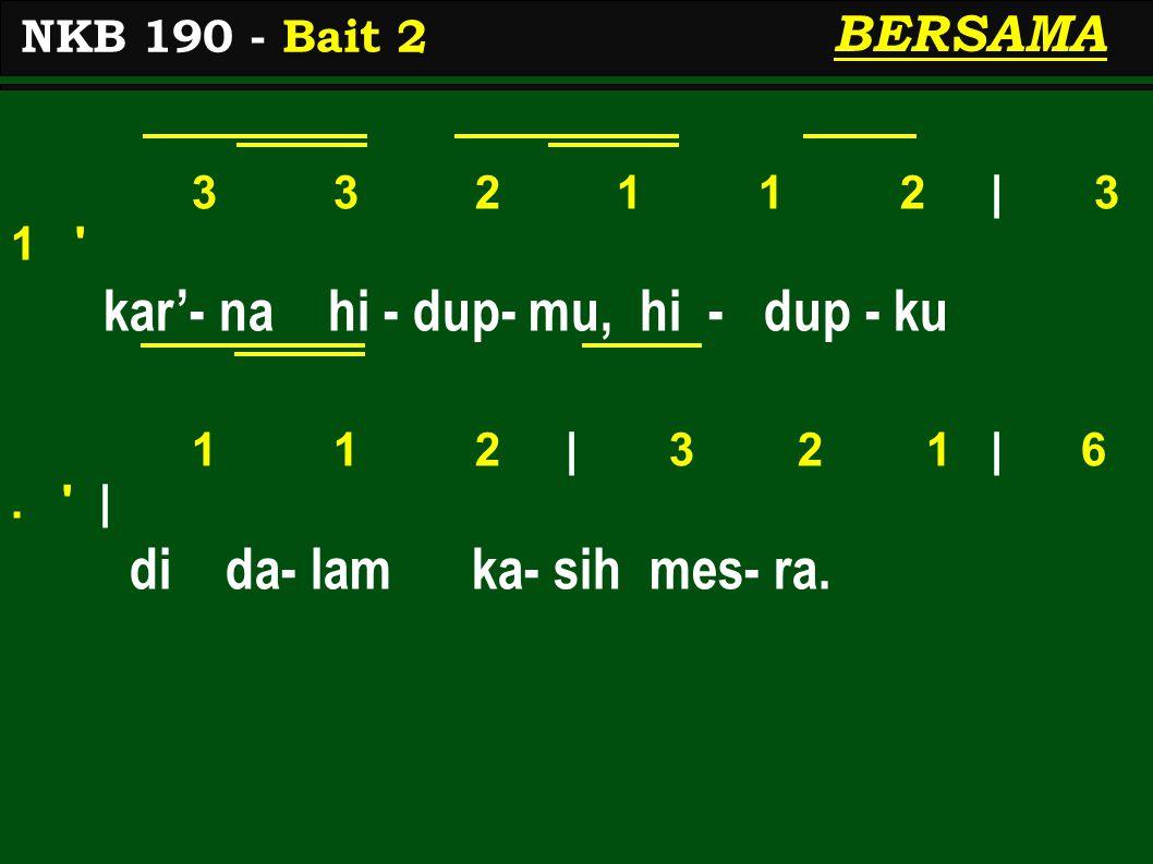 3 3 2 1 1 2 | 3 1 kar'- na hi - dup- mu, hi - dup - ku 1 1 2 | 3 2 1 | 6.