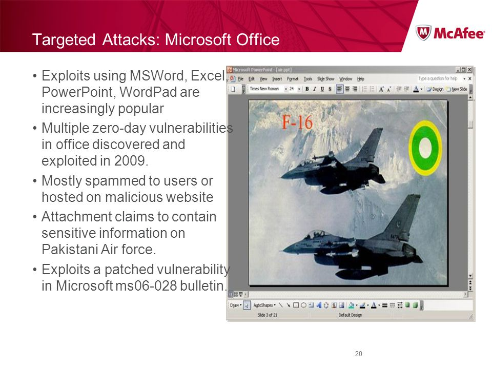 Exploits using MSWord, Excel, PowerPoint, WordPad are increasingly popular Multiple zero-day vulnerabilities in office discovered and exploited in 2009.