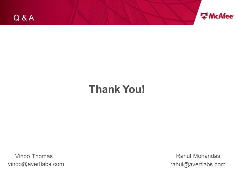 Q & A Thank You! vinoo@avertlabs.com rahul@avertlabs.com Vinoo Thomas Rahul Mohandas