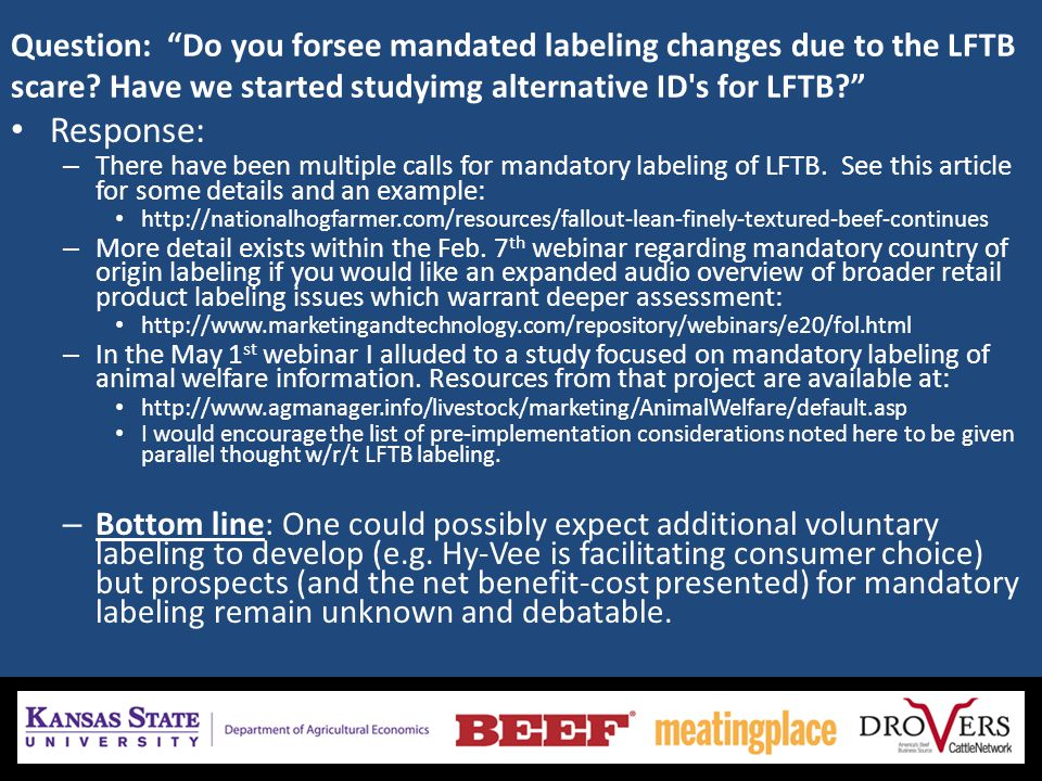 Question: Do you forsee mandated labeling changes due to the LFTB scare.
