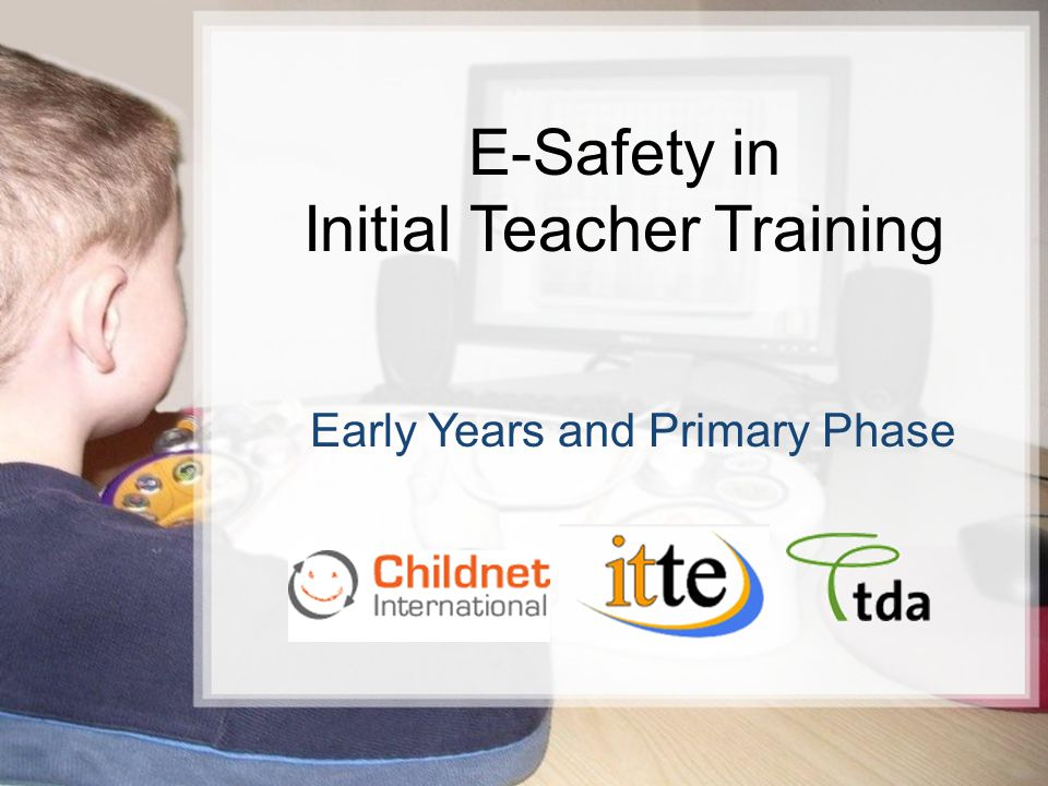 1/15 E-Safety in Initial Teacher Training Early Years and Primary Phase 25/02/10 Primaryaq.ppt