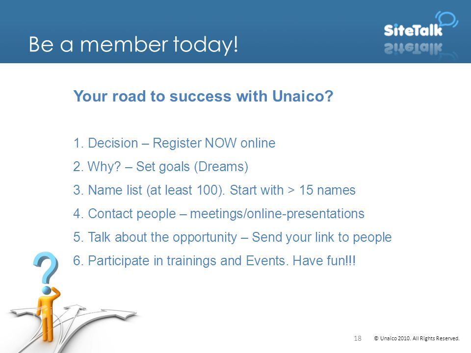 Be a member today. Your road to success with Unaico.
