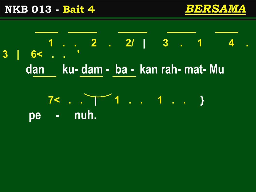 1.. 2. 2/ | 3. 1 4. 3 | 6<.. dan ku- dam - ba - kan rah- mat- Mu 7<..