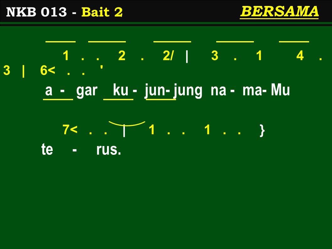1.. 2. 2/ | 3. 1 4. 3 | 6<.. a - gar ku - jun- jung na - ma- Mu 7<..