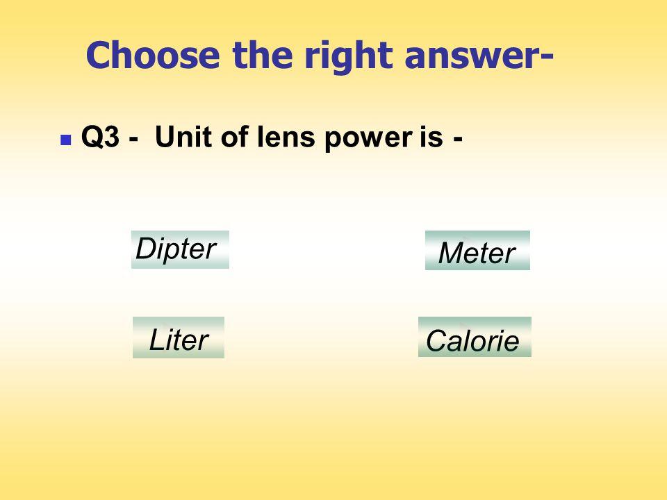 LENSE POWER Reciprocal of focal lenth of lense is called Lense Power. P = 1/f Dipter