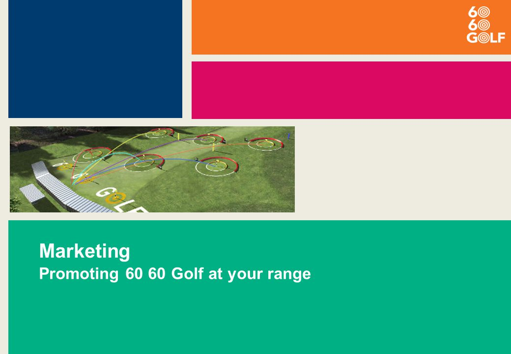 Marketing Promoting 60 60 Golf at your range