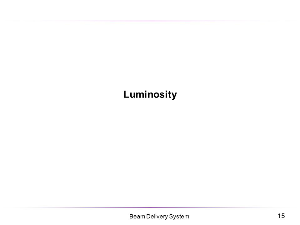 15 Beam Delivery System Luminosity