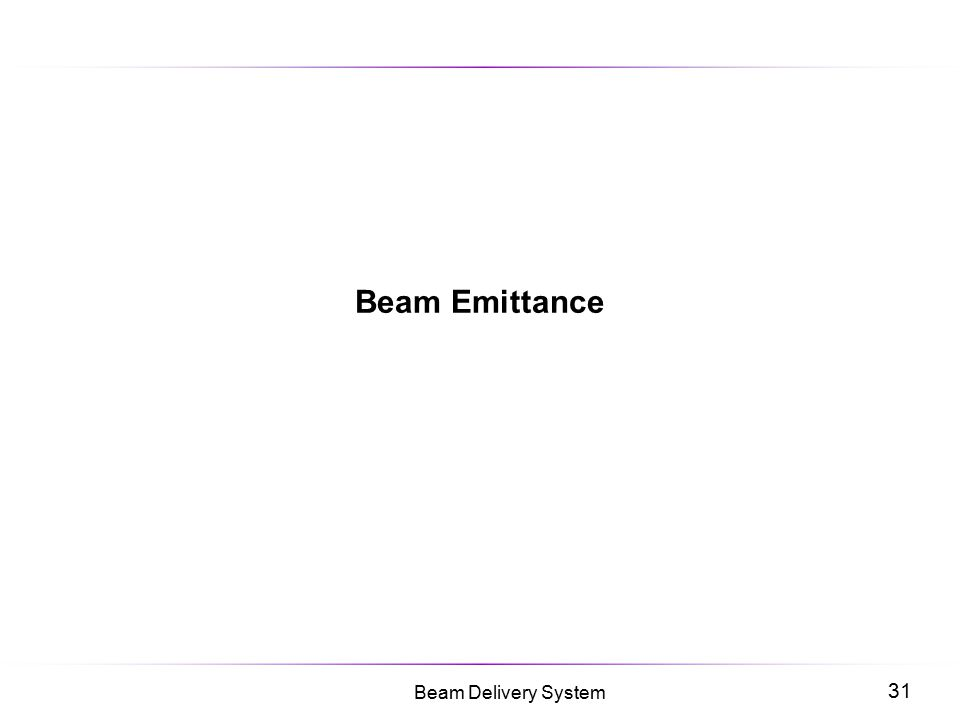 31 Beam Delivery System Beam Emittance