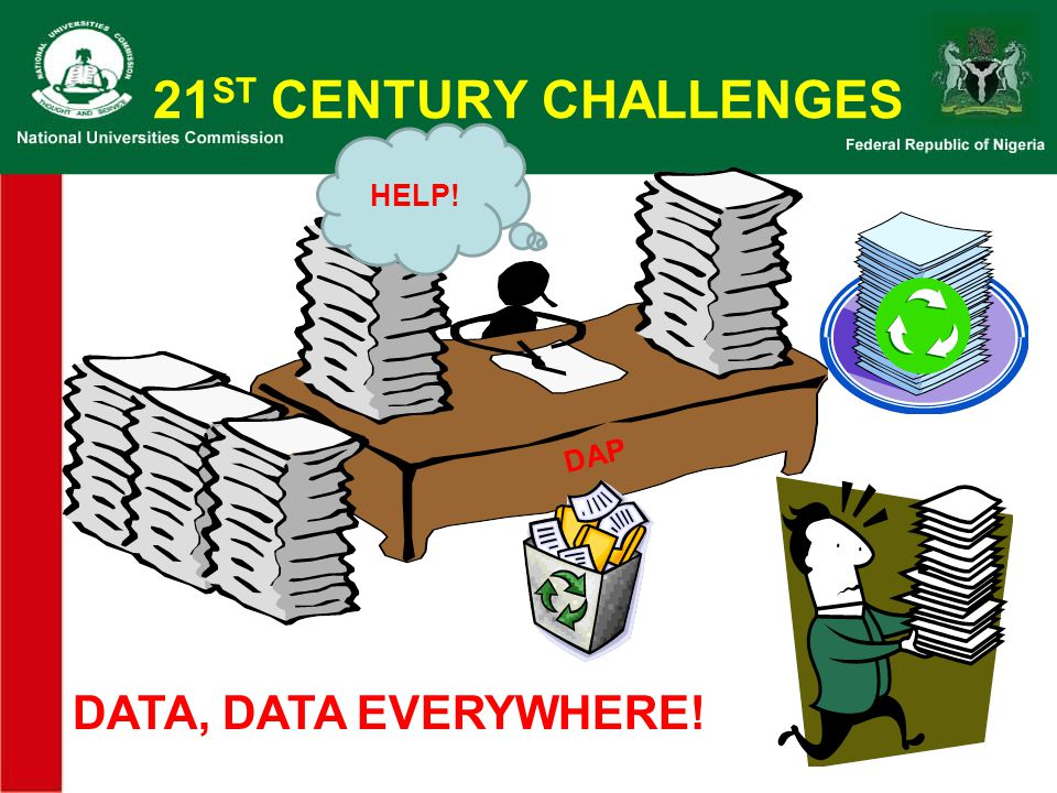 21 ST CENTURY CHALLENGES BUT ARE WE MAKING GOOD USE OF ALL THE DATA?