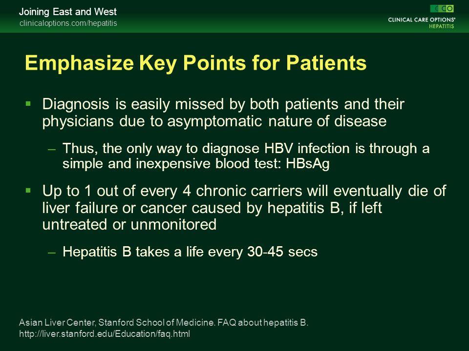 clinicaloptions.com/hepatitis Joining East and West Emphasize Key Points for Patients  Diagnosis is easily missed by both patients and their physicia