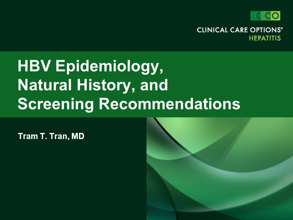 Tram T. Tran, MD HBV Epidemiology, Natural History, and Screening Recommendations