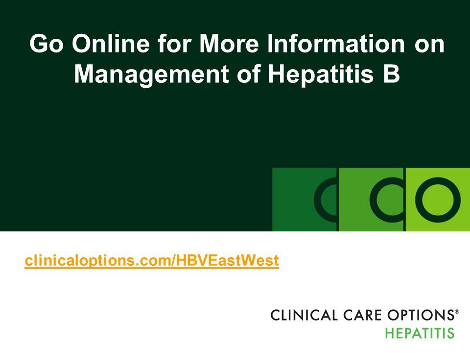 Go Online for More Information on Management of Hepatitis B clinicaloptions.com/HBVEastWest
