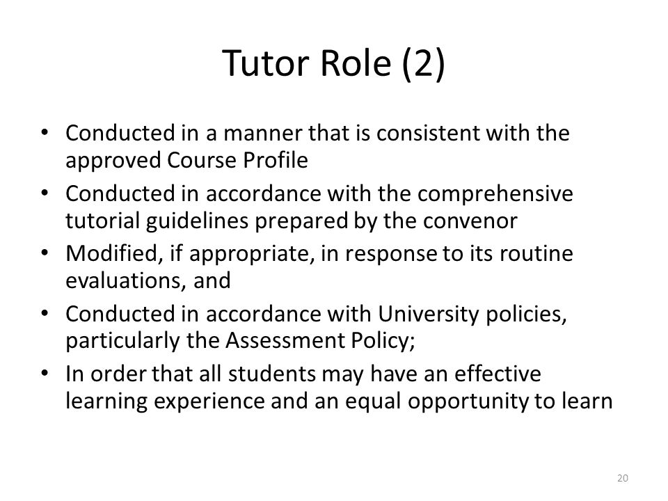 Tutor Role (2) Conducted in a manner that is consistent with the approved Course Profile Conducted in accordance with the comprehensive tutorial guide