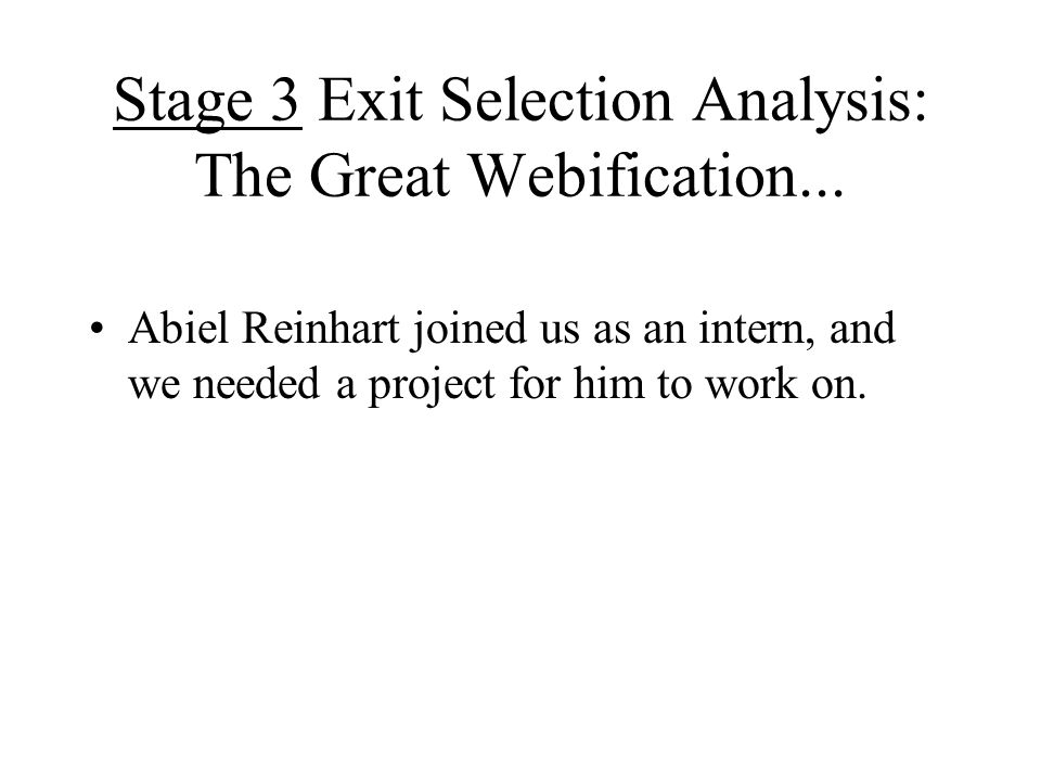 Stage 3 Exit Selection Analysis: The Great Webification...